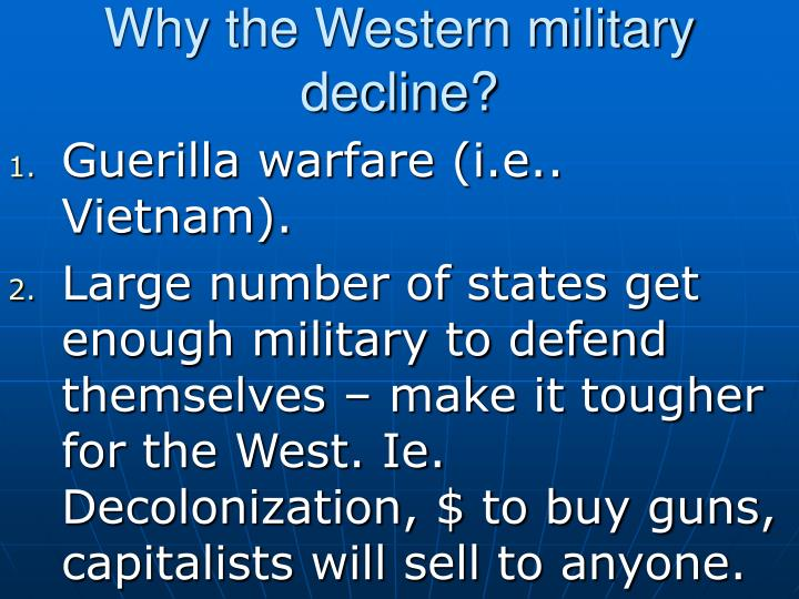Why the Western military decline?