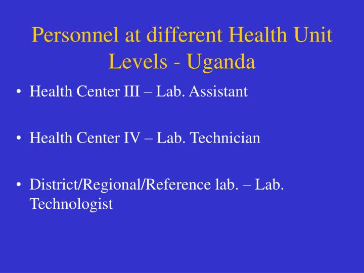 Personnel at different Health Unit Levels - Uganda