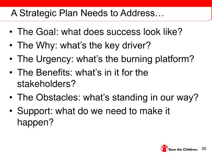 A Strategic Plan Needs to Address…