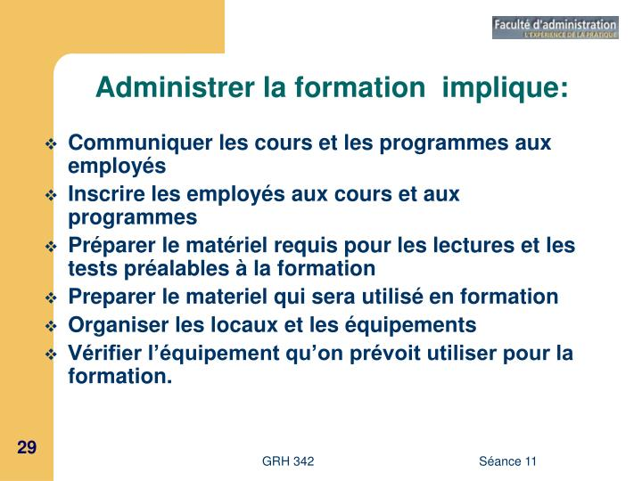 Administrer la formation  implique: