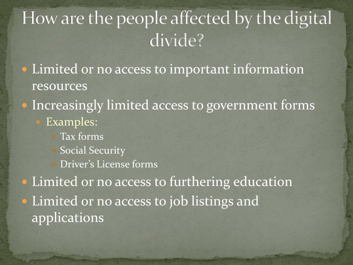 How are the people affected by the digital divide?