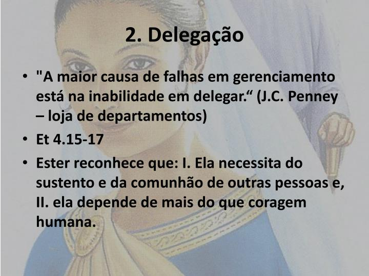 2. Delegação