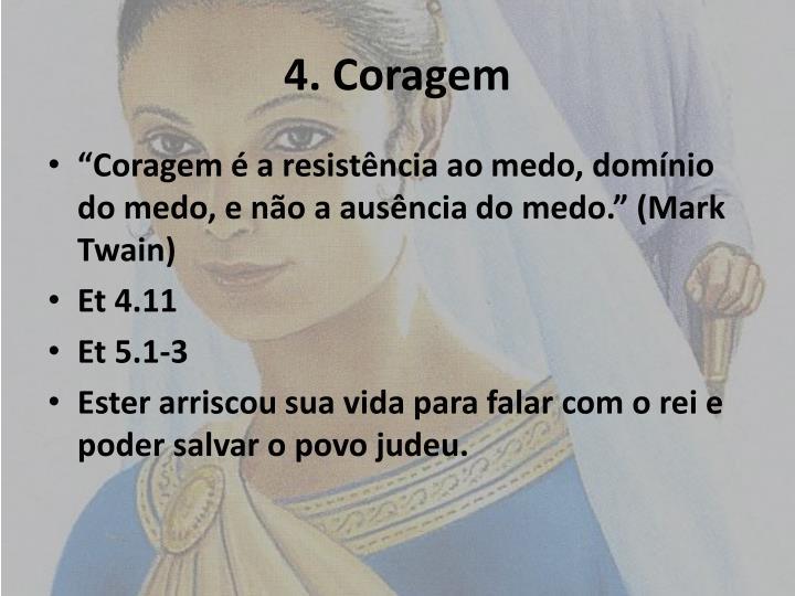 4. Coragem