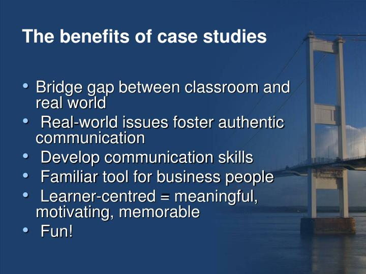 The benefits of case studies