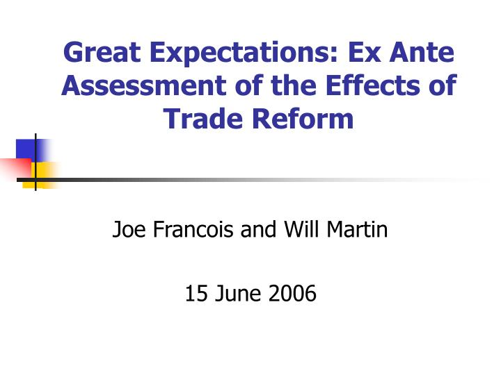 Great expectations ex ante assessment of the effects of trade reform