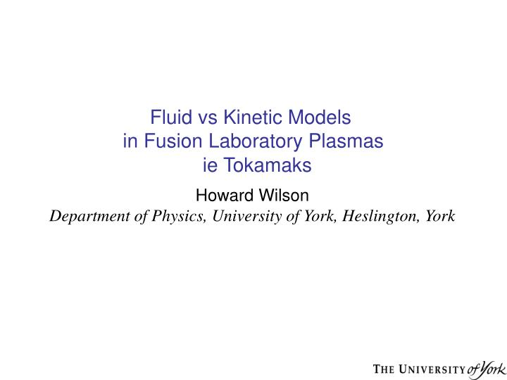 Fluid vs Kinetic Models
