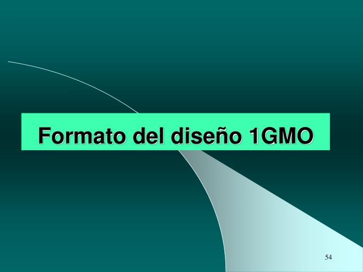 Formato del diseño 1GMO