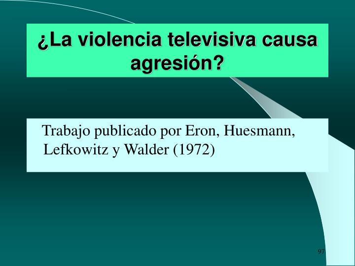 ¿La violencia televisiva causa agresión?