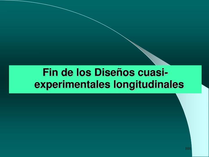 Fin de los Diseños cuasi-experimentales longitudinales