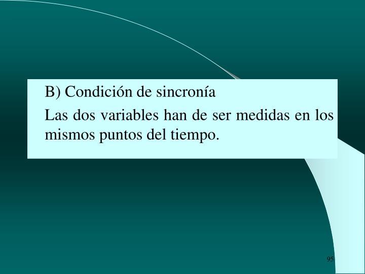 B) Condición de sincronía
