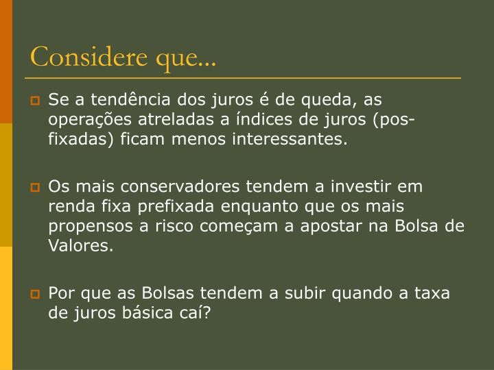 Considere que...