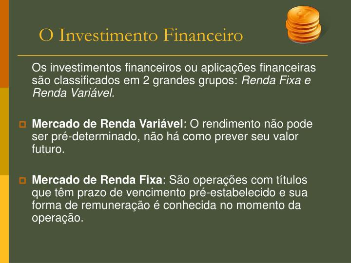 O Investimento Financeiro