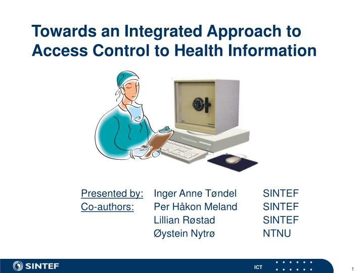 Towards an integrated approach to access control to health information