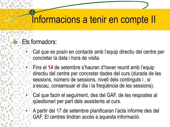 Informacions a tenir en compte II