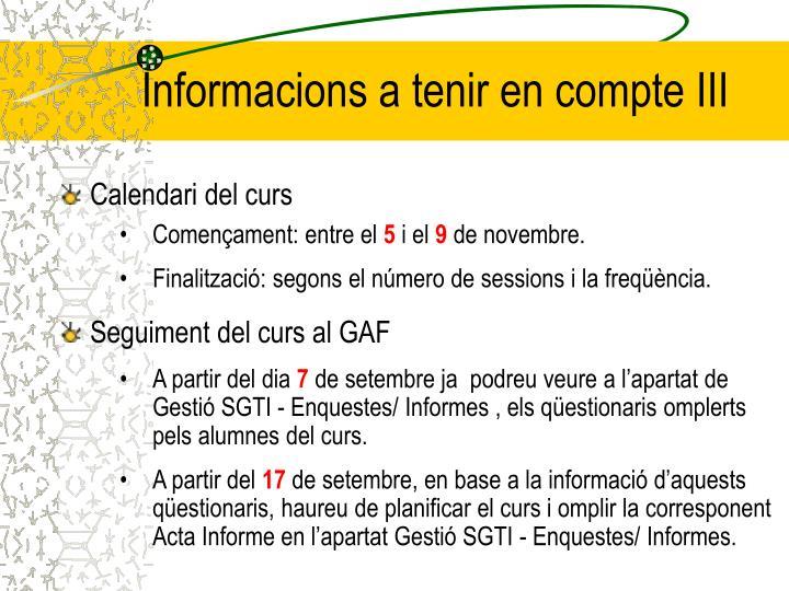 Informacions a tenir en compte III