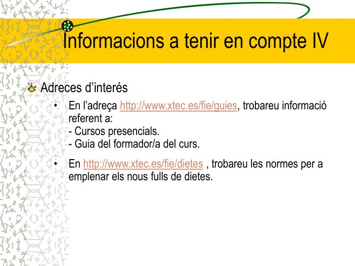 Informacions a tenir en compte IV