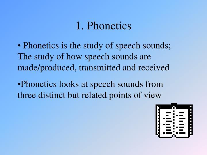 1. Phonetics