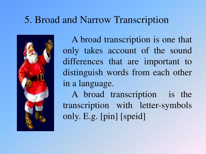 5. Broad and Narrow Transcription