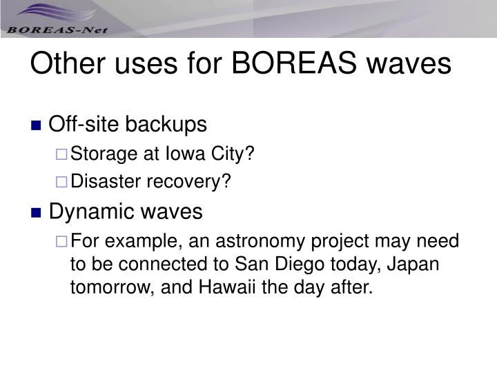 Other uses for BOREAS waves
