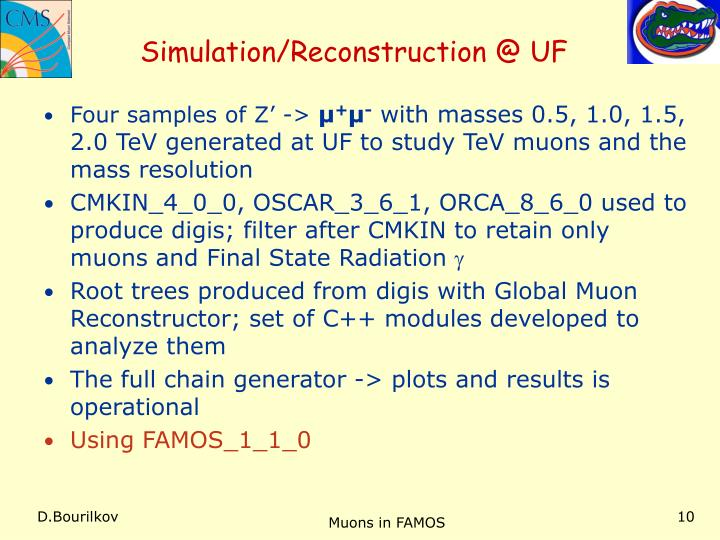Simulation/Reconstruction @ UF