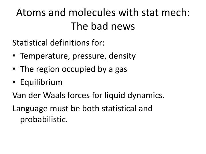 Atoms and molecules with stat