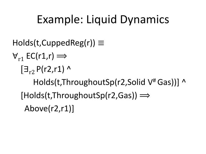 Example: Liquid Dynamics