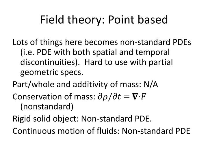 Field theory: Point based