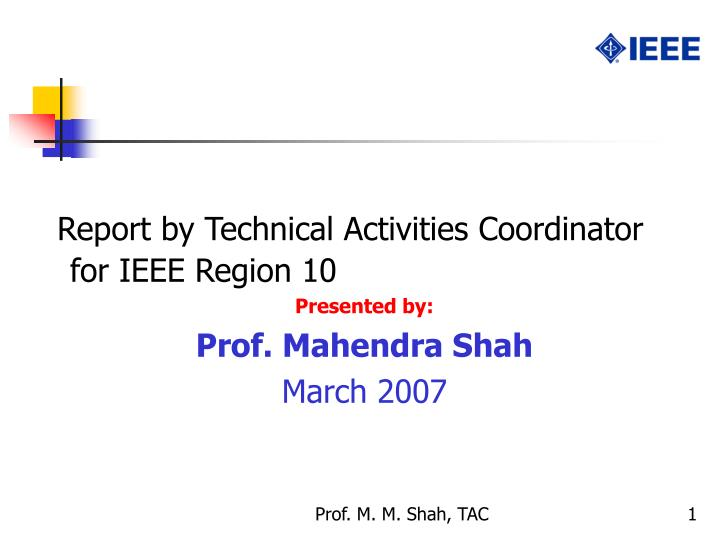 Report by Technical Activities Coordinator for IEEE Region 10