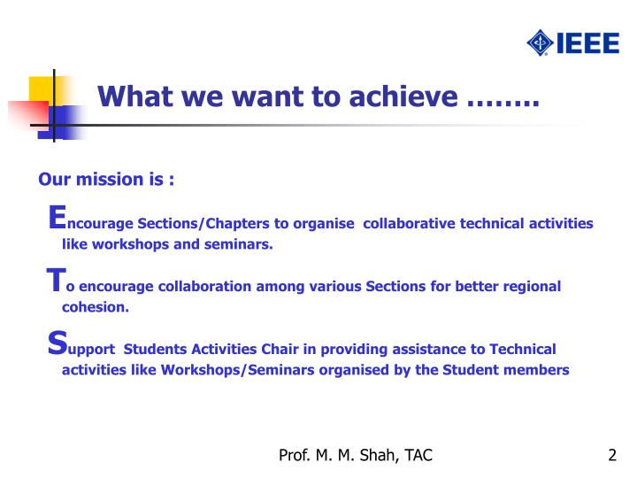 What we want to achieve ……..