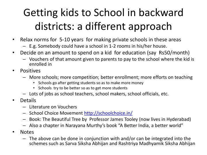 Getting kids to School in backward districts: a different approach