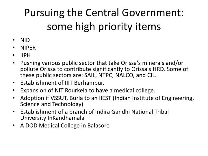 Pursuing the Central Government: some high priority items