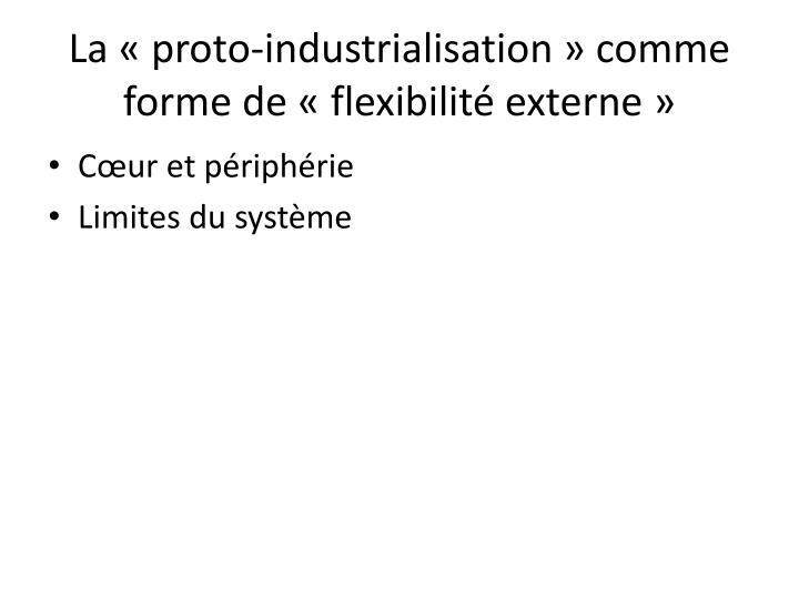 La «proto-industrialisation» comme forme de «flexibilité externe»