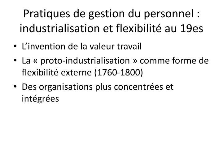 Pratiques de gestion du personnel : industrialisation et flexibilité au 19es