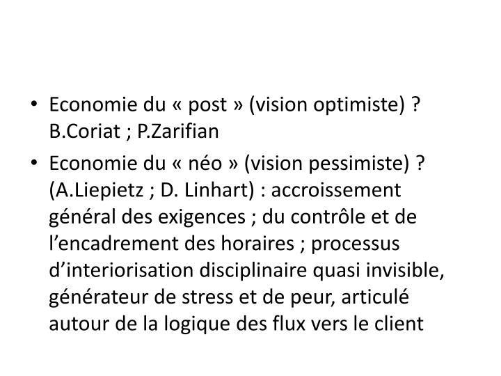 Economie du «post» (vision optimiste) ? B.Coriat ; P.Zarifian