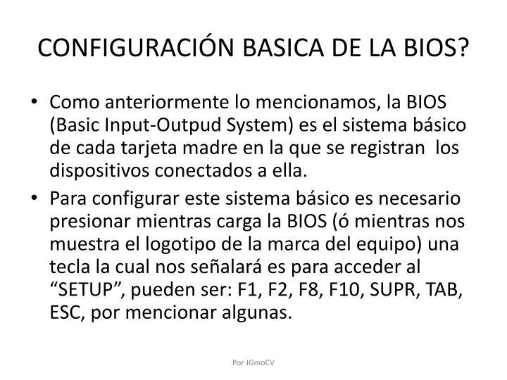 CONFIGURACIÓN BASICA DE LA BIOS?