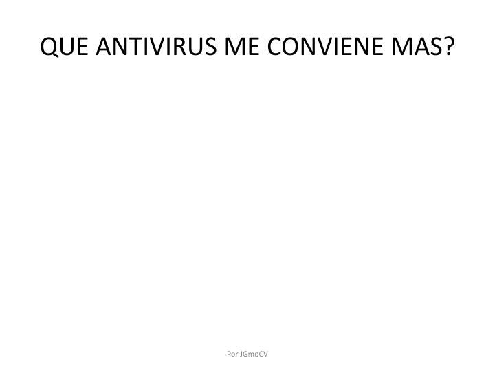 QUE ANTIVIRUS ME CONVIENE MAS?