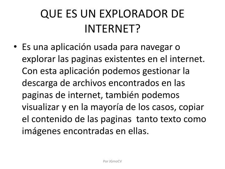 QUE ES UN EXPLORADOR DE INTERNET?