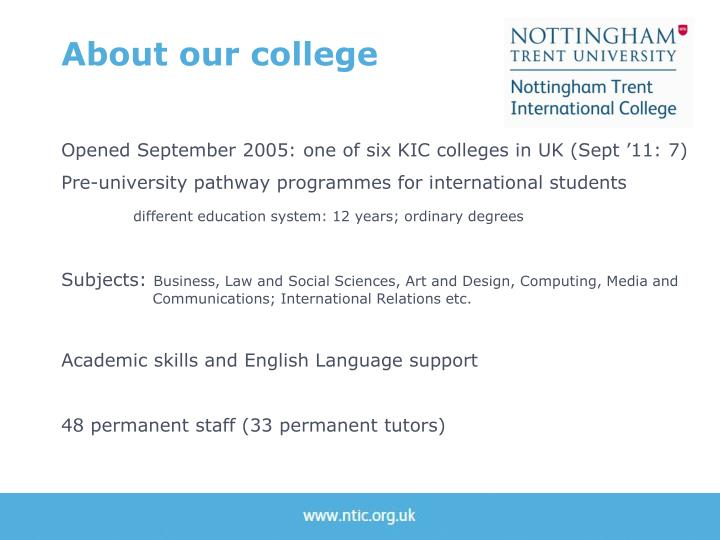 Opened September 2005: one of six KIC colleges in UK (Sept '11: 7)