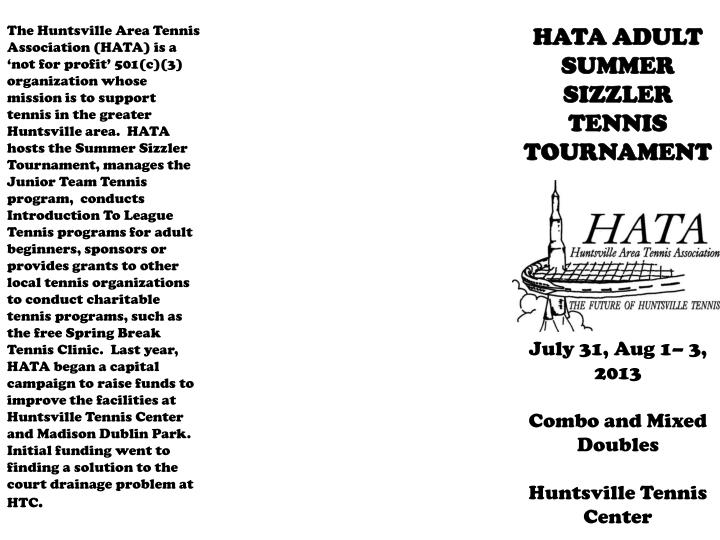 The Huntsville Area Tennis Association (HATA) is a 'not for profit' 501(c)(3) organization whose...