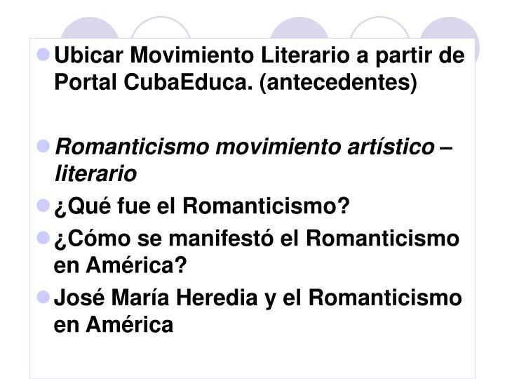 Ubicar Movimiento Literario a partir de Portal CubaEduca. (antecedentes)