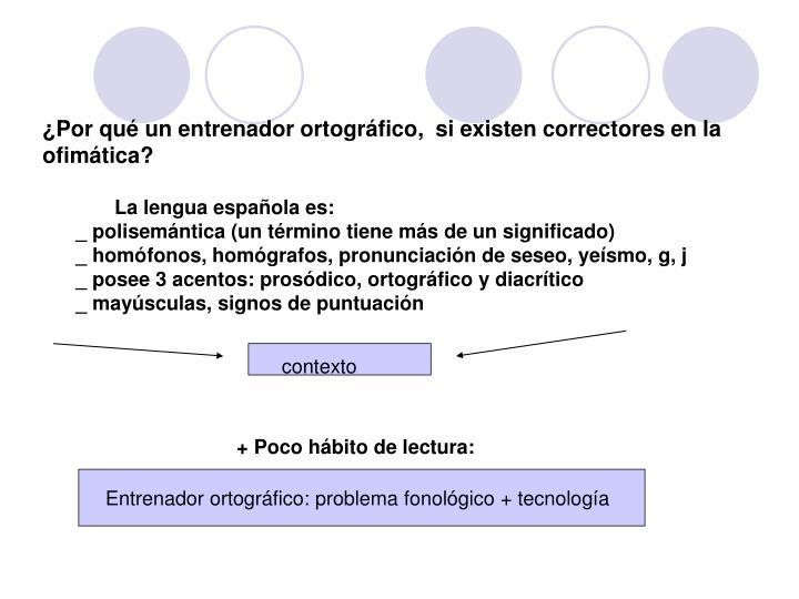 ¿Por qué un entrenador ortográfico,  si existen correctores en la ofimática?