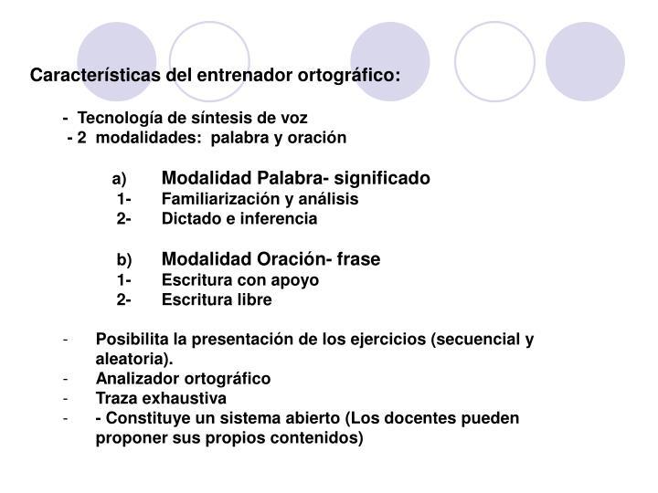 Características del entrenador ortográfico: