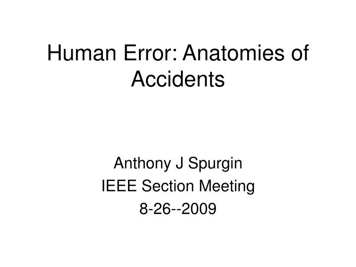 Human error anatomies of accidents