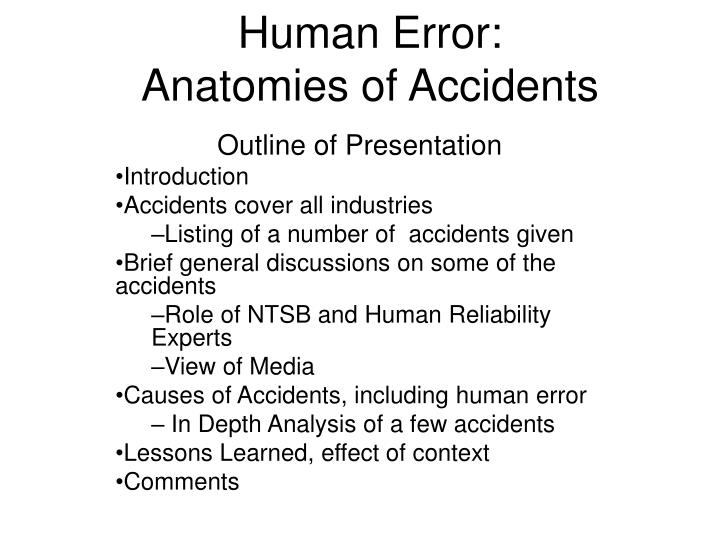 Human error anatomies of accidents1