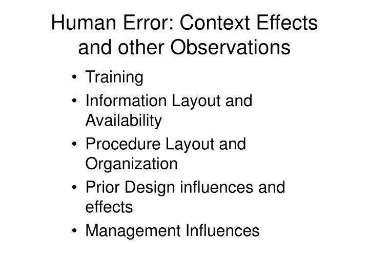 Human Error: Context Effects