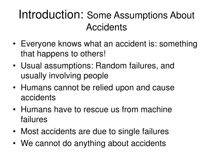 Introduction some assumptions about accidents