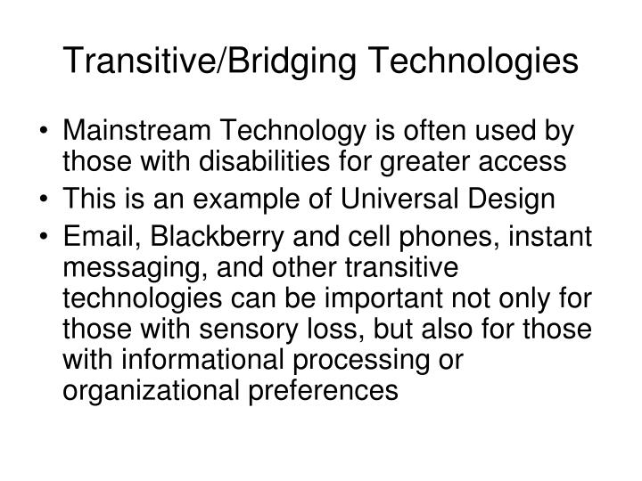 Transitive/Bridging Technologies