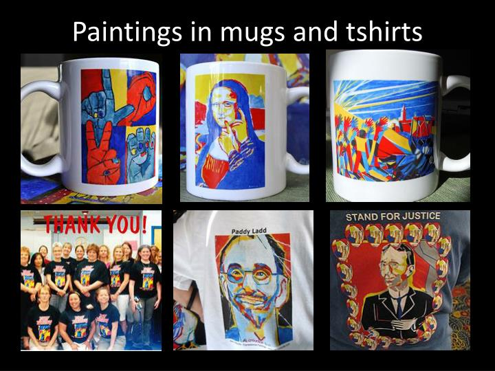 Paintings in mugs and tshirts