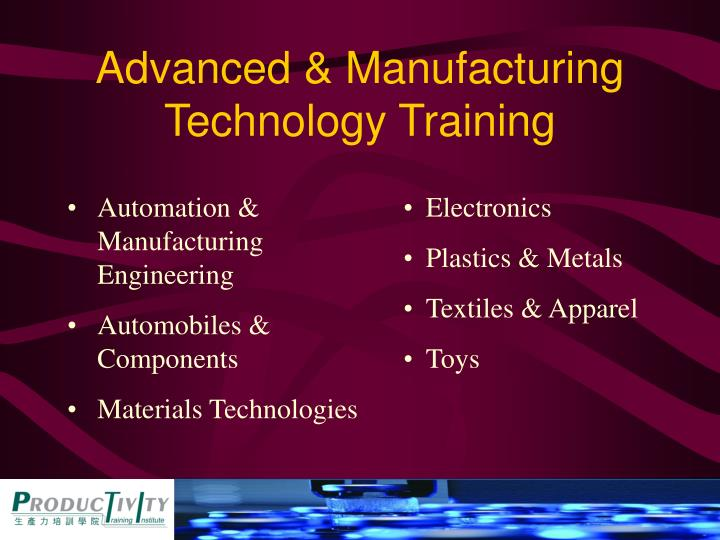 Advanced & Manufacturing Technology Training