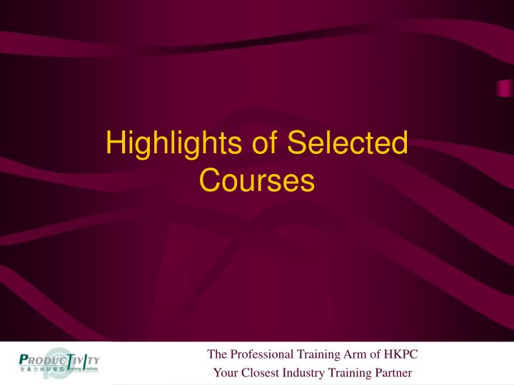 Highlights of Selected Courses